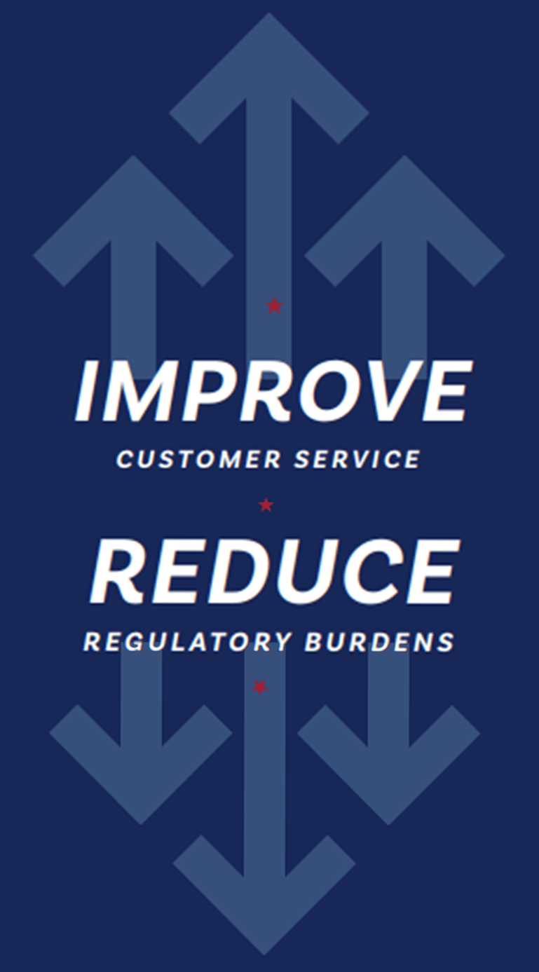 Image with upward arrows that says Improve Customer Service and downward arrows that says Reduce Regulatory Burdens